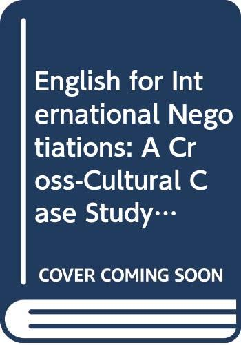 9780312150082: English for International Negotiations: A Cross-Cultural Case Study Approach