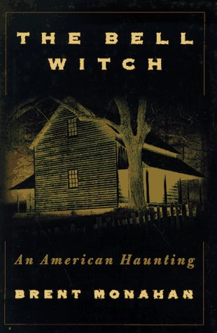 9780312150617: The Bell Witch: An American Haunting : Being the Eye Witness Account of Richard Powell Concerning the Bell Witch Haunting of Robertson County, Tennessee, 1817-1821