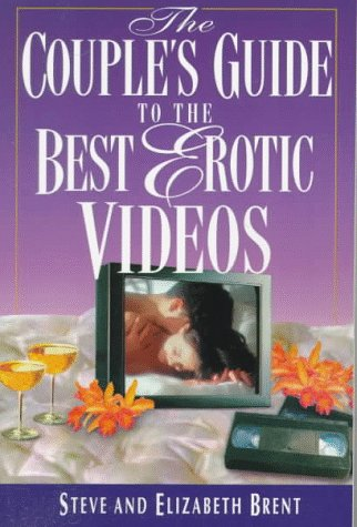 Couple's Guide to the Best Erotic Videos: Steve Brent
