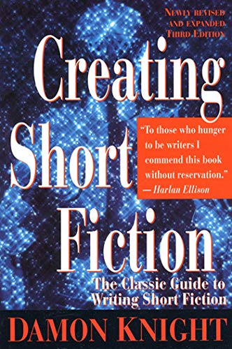 9780312150945: Creating Short Fiction: The Classic Guide to Writing Short Fiction
