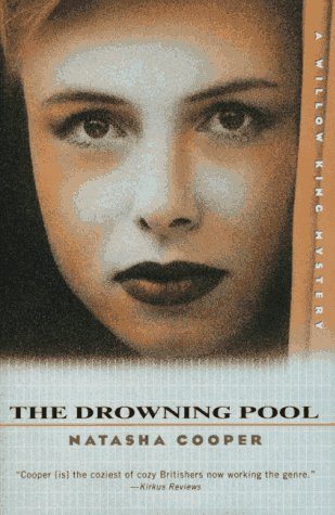 The Drowning Pool (Willow King Mysteries): Natasha Cooper
