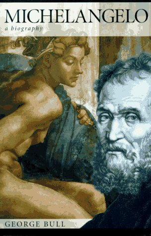 9780312151720: Michelangelo: A Biography