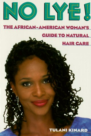 9780312151805: No Lye: The African American Woman's Guide To Natural Hair Care