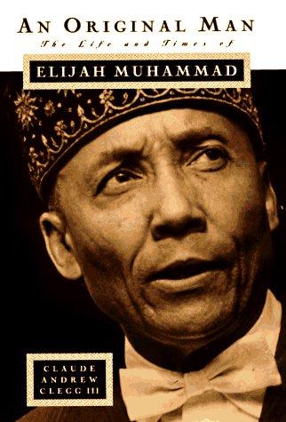 9780312151843: An Original Man: The Life and Times of Elijah Muhammad