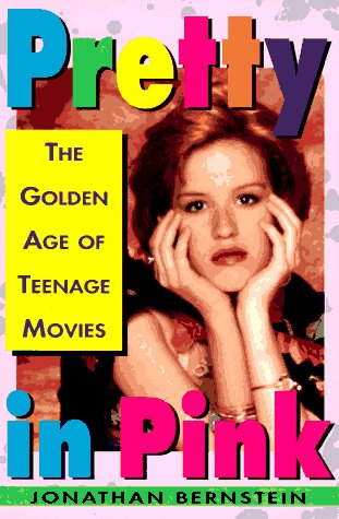 9780312151942: Pretty In Pink: The Golden Age of Teenage Movies