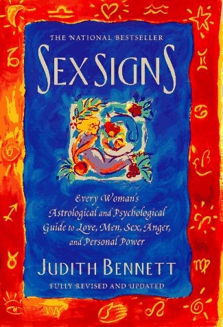 9780312152055: Sex Signs: Every Woman's Astrological and Psychological Guide to Love, Men, Sex, Anger, and Personal Power