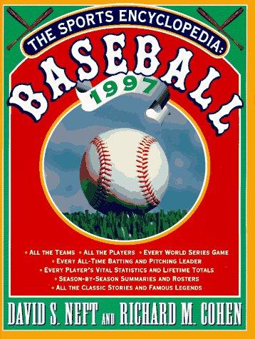 The Sports Encyclopedia: Baseball 1997: Neft, David S.,
