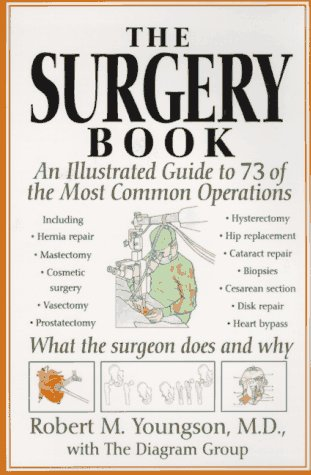 9780312152185: The Surgery Book: An Illustrated Guide to 73 of the Most Common Operations