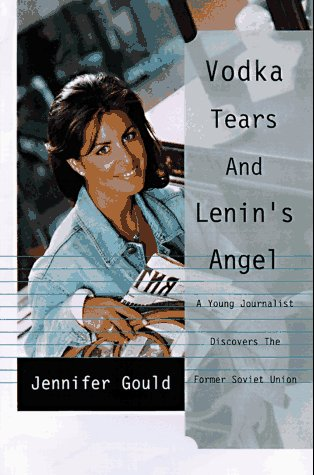 9780312152413: Vodka, Tears, and Lenin's Angel: My Adventures in the Wild and Woolly Former Soviet Union