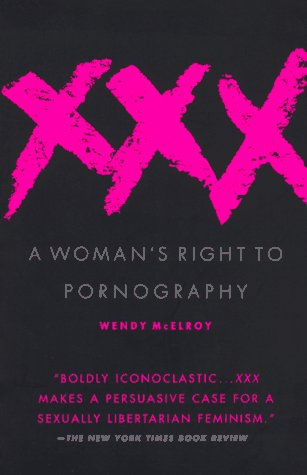 XXX: A Woman's Right to Pornography (0312152450) by Wendy McElroy