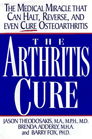 9780312152840: The Arthritis Cure: The Medical Miracle That Can Halt, Reverse, and May Even Cure Osteoarthritis