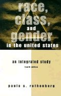 9780312153519: Race, Class, And Gender In The United States: An Integrated Study