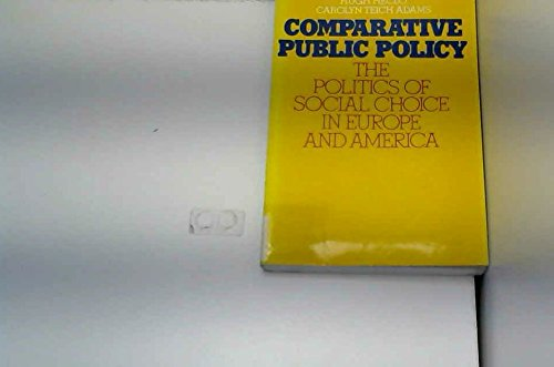 9780312153670: Comparative Public Policy: The Politics of Social Choice in Europe and America