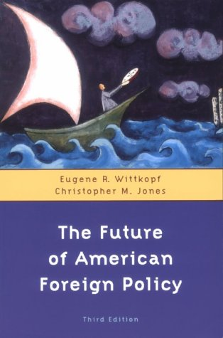 9780312153977: The Future of American Foreign Policy