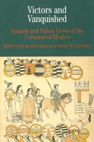 9780312154080: Victors and Vanquished: Spanish and Nahua Views of the Conquest of Mexico (Bedford Cultural Editions Series)