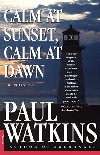 9780312154189: Calm at Sunset, Calm at Dawn: A Novel