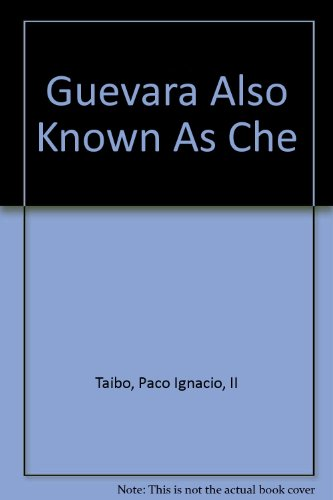 9780312154318: Guevara Also Known As Che
