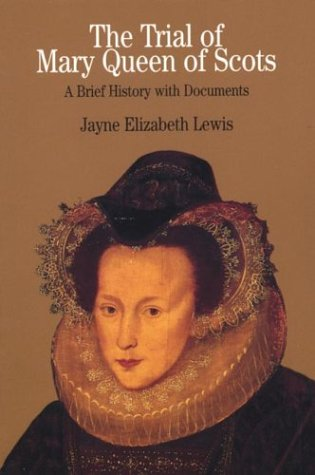 9780312154394: The Trial of Mary Queen of Scots: A Brief History with Documents (Bedford Series in History & Culture)