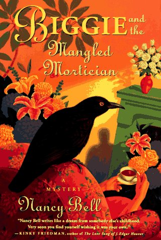 Biggie and the Mangled Mortician: **Signed**: Bell, Nancy