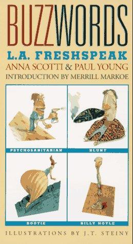 Buzzwords: L.A. Fresh Speak: Anna Scotti; Paul