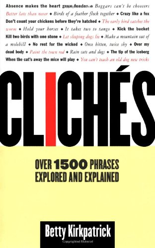 9780312154943: Cliches: Over 1500 Phrases Explored and Explained