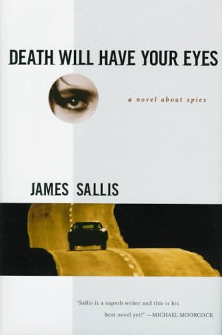 Death Will Have Your Eyes: A Novel about Spies: Sallis, James