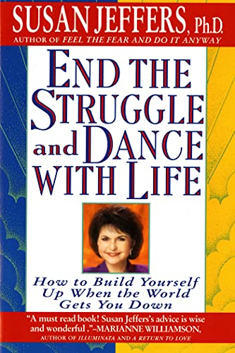 9780312155223: End the Struggle and Dance with Life: How to Build Yourself Up When the World Gets You Down