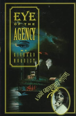 Eye of the Agency: A Sadie Greenstreet Mystery: Moquist, Richard