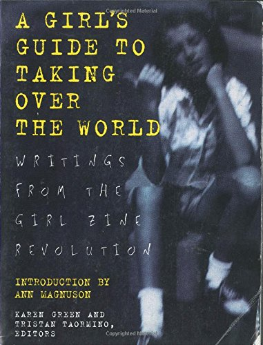 9780312155353: A Girl's Guide to Taking Over the World: Writings from the Girl Zine Revolution