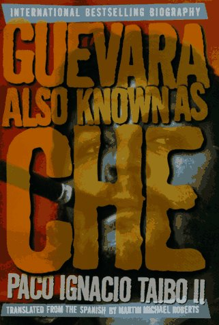 9780312155391: Guevara Also Known As Che