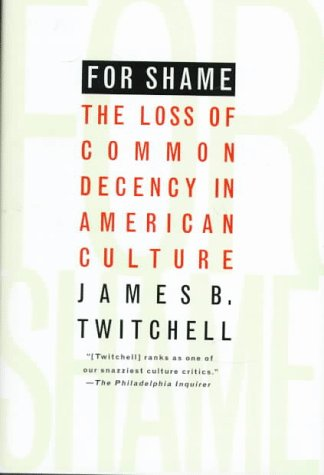 9780312155438: For Shame: The Loss of Common Decency in American Culture