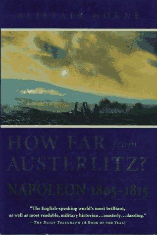 9780312155483: How Far from Austerlitz?: Napoleon 1805-1815