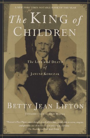 9780312155605: The King of Children: The Life and Death of Janusz Korczak