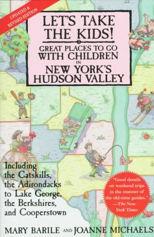 9780312155698: Let's Take The Kids!: Great Places To Go With Children In New York's Hudson Valley (Let's Take the Kids!: Great Places to Go in New York's Hudson Valley)
