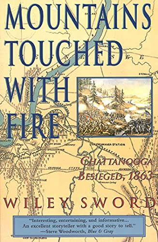 Mountains Touched with Fire: Chattanooga Besieged, 1863 (9780312155933) by Wiley Sword