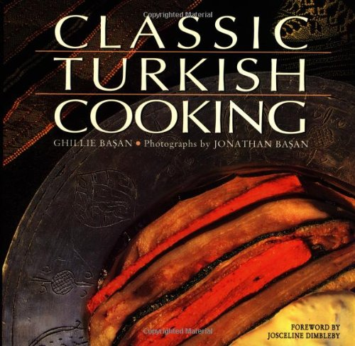 Classic Turkish Cooking: Basan, Ghillie