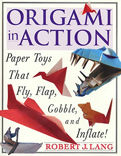 9780312156183: Origami in Action : Paper Toys That Fly, Flap, Gobble, and Inflate