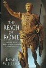 The Reach of Rome: A History of the Roman Imperial Frontier 1St-5Th Centuries AD: Williams, Derek