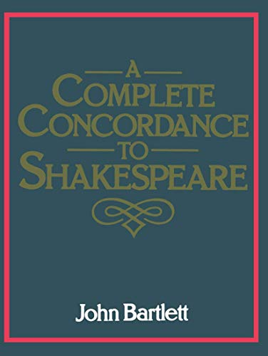 A Complete Concordance to Shakespeare (Hardcover): John Bartlett