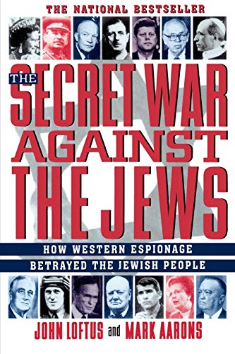 9780312156480: The Secret War Against the Jews: How Western Espionage Betrayed The Jewish People