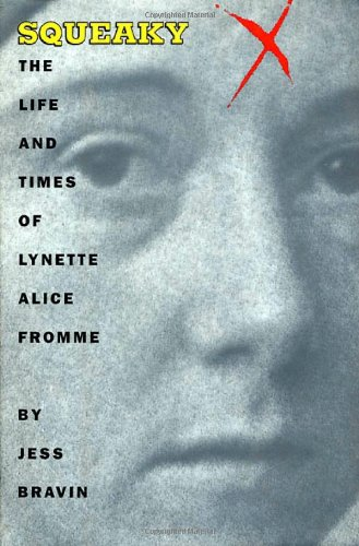 9780312156633: Squeaky: The Life and Times Of Lynette Alice Fromme