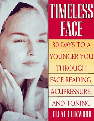 9780312156749: Timeless Face: Free Your Face from the Signs of Stress and Time in 30 Days