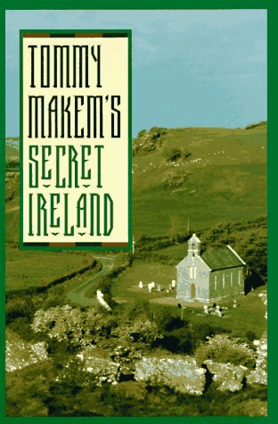 Tommy Makem's Secret Ireland: Makem, Tommy
