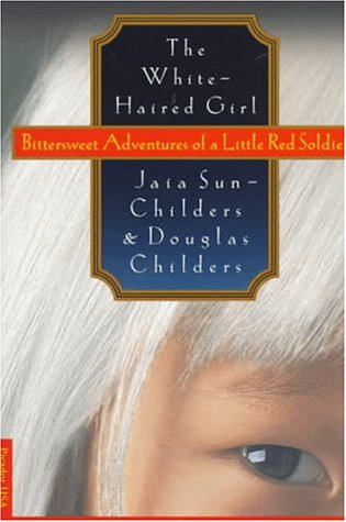 9780312156916: The White-Haired Girl: Bittersweet Adventures of a Little Red Soldier