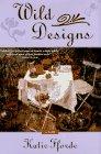 9780312156930: Wild Designs: A Novel