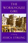 The Workhouse Girl: Stirling, Jessica