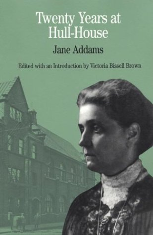 Twenty Years at Hull-House (The Bedford Series: Addams, Jane
