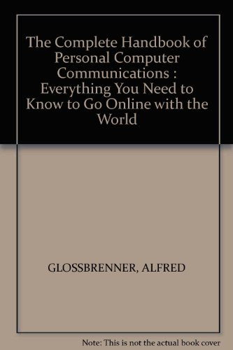 9780312157180: The Complete Handbook of Personal Computer Communications: Everything You Need to Go Online With the World