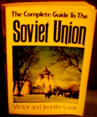 Complete Guide to the Soviet Union: Louis, Victor