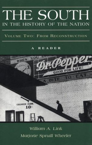 The South in the History of the Nation: A Reader, Volume Two: From Reconstruction (9780312157876) by William A. Link; Marjorie Spruill Wheeler